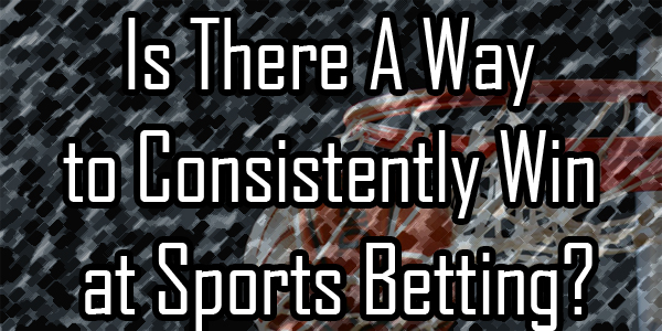 Win at sports betting consistently yueda mining bitcoins